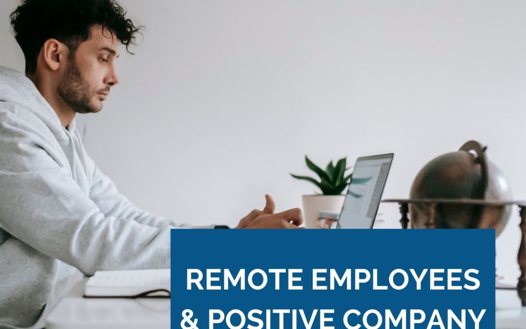 Remote Employees & Positive Company Culture